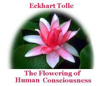 Eckhart Tolle - The Flowering of Human Consciousness