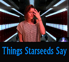 New Age Comedy - Funny Things Starseeds Lightworkers and Newagers Say Videos