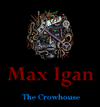 Videos by Max Igan of the Crowhouse