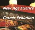 Cosmic Science New Age Evolution