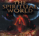 The Spiritual World Consciousness and Science